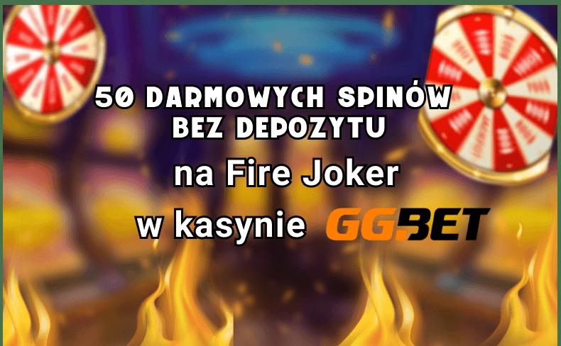 Wyjątkowy Bonus Bez Depozytu GGBet – 50 Darmowych Spinów na Fire Joker!